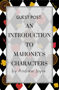 An Introduction to Mahoney's Characters by Andrew Joyce - Pin